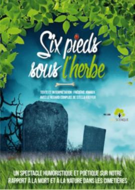 Six pieds sous l'herbe : un spectacle dans le cadre de l'écologie