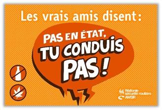 « Les vrais amis disent : pas en état, tu conduis pas » : l'AWSR lance sa nouvelle campagne de sensibilisation à la conduite sous influence !