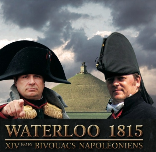 14èmes BIVOUACS NAPOLÉONIENS - LES 22 ET 23 JUIN 2013 : ASSISTEZ À LA DERNIÈRE BATAILLE DE L'EMPEREUR !