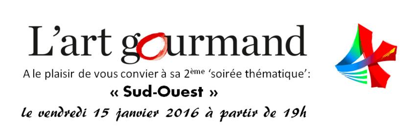 Le 15 janvier : Soirée Sud Ouest à l'Art Gourmand à La Hulpe !