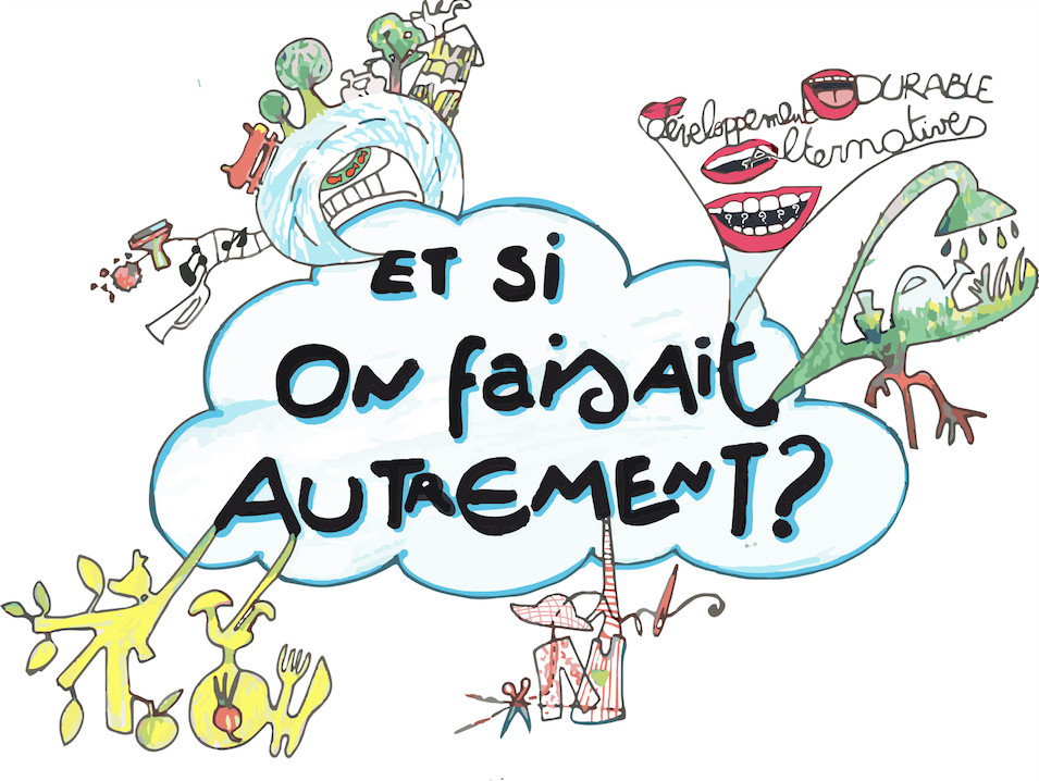« ET SI ON FAISAIT AUTREMENT ? », un bouillon d'initiatives positives