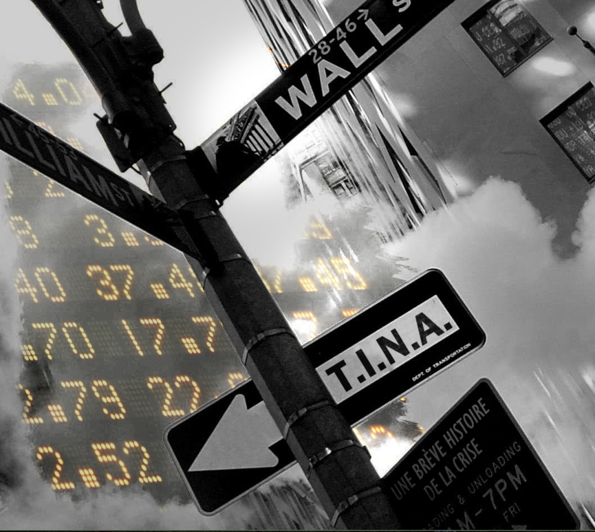 «T.I.N.A.(There is no alternative) », une brève histoire de la crise...