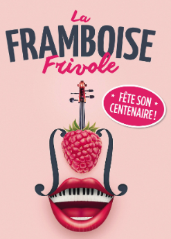 "LA FRAMBOISE FRIVOLE ""LE CENTENAIRE"""