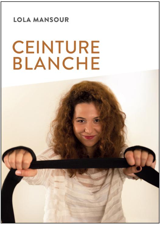 CEINTURE BLANCHE de Lola Mansour | Préface de Charline Van Snick