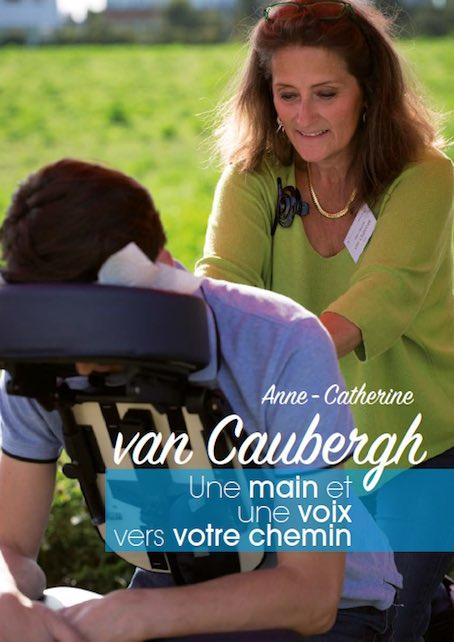 Anne - Catherine van Caubergh : Une main et une voix vers votre chemin (Hypnose et massages)