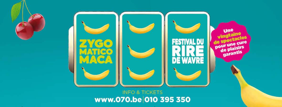 ZYGOMATICOMACA : Le Festival du rire de Wavre 2020