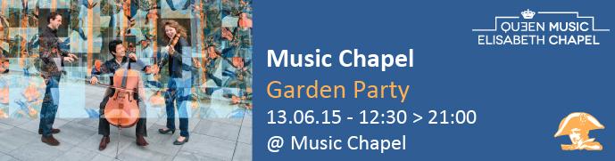 Garden Party @ Chapelle Musicale Reine Elisabeth