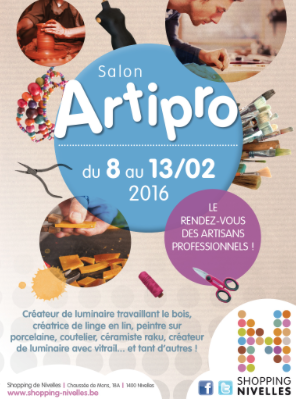 "SHOPPING DE NIVELLES : SALON ARTIPRO ""MADE IN CHEZ NOUS"""