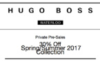 Hugo Boss waterloo : Private Pre-Sales  30% Off  Spring/Summer 2017 Collection