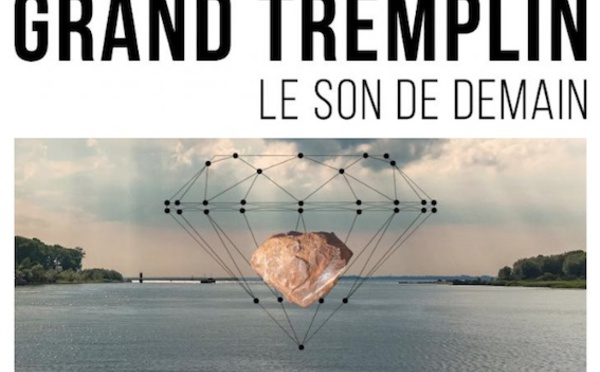 Festival Grand Tremplin : Le Son de Demain.