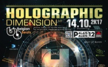 HOLOGRAPHIC DIMENSION 1.0 - 14/10/17 - PALAIS 12 - BRUSSELS